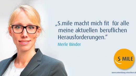 s.mile erleichtert Entwicklung: Merle Binder